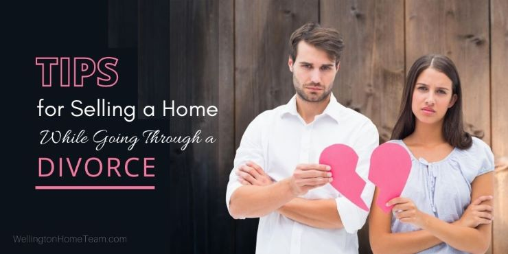 Selling a Wellington Home While Going Through a Divorce