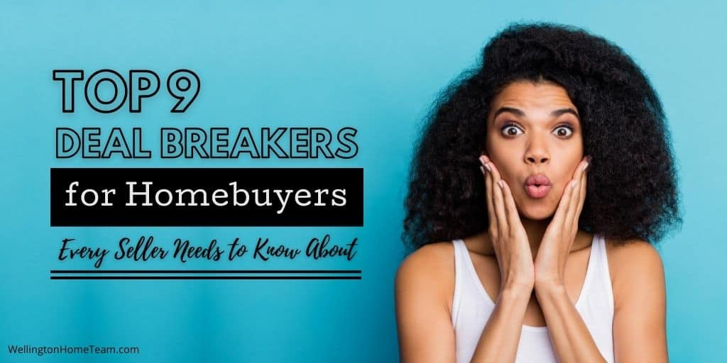 Top 9 Deal Breakers for Homebuyers Every Seller Needs to Know About