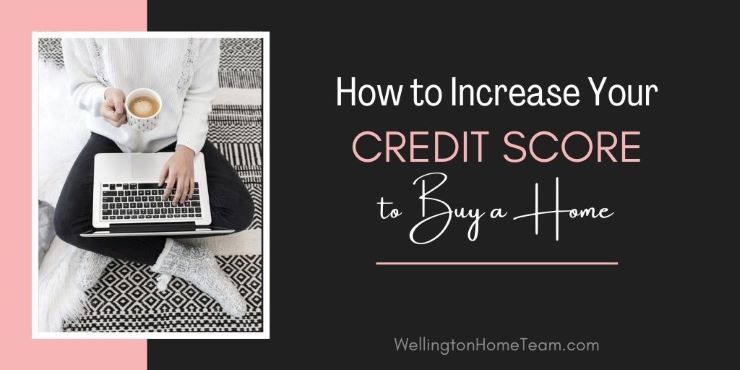 How to Increase Your Credit Score to Buy a Home