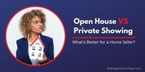 Open House VS Private Showing What is Better for a Home Seller