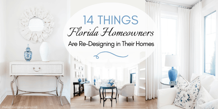 14 Things Florida Homeowners are Re-Designing in their Homes