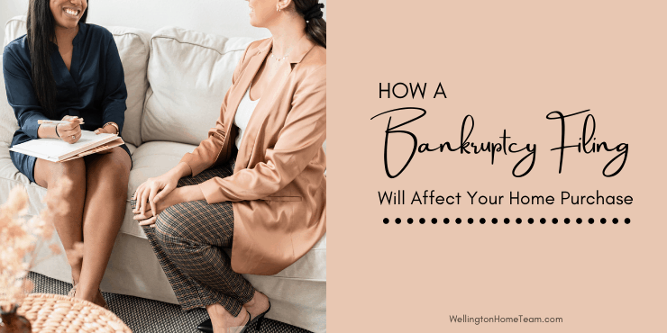 How a Bankruptcy Filling Can Affect Your Home Purchase