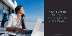 How to Choose the Right HVAC System for Your Florida Home